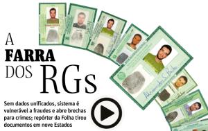 Conforme demonstrado pela reportagem da Folha de S. Paulo, uma mesma pessoa pode ter vários RGs